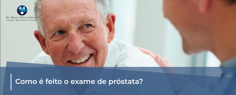 Como é feito o exame de próstata?